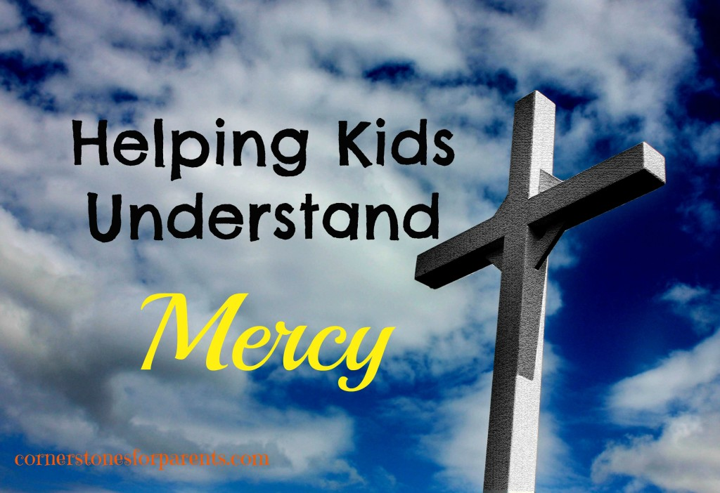Helping Kids Understand Mercy - Practical Tips and Ideas for Christian Parents