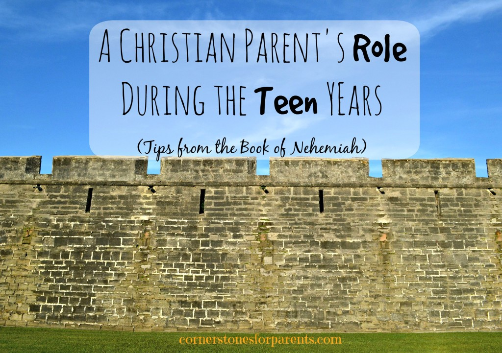 A Christian Parent's Role During the Teen Years (insights from Nehemiah)