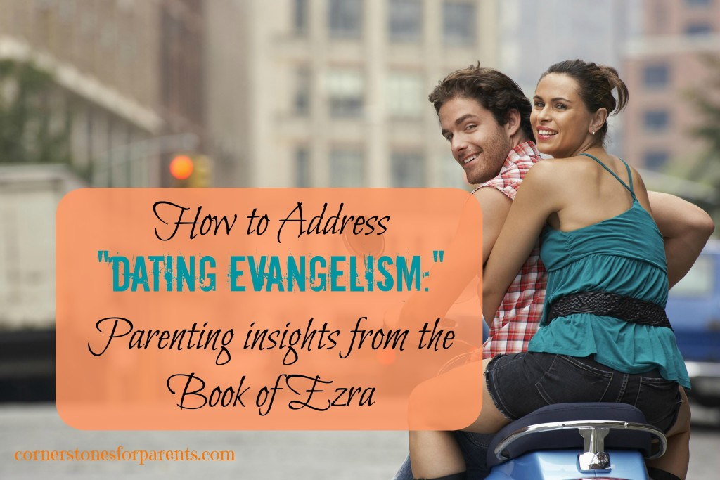 how to address dating evangelism from the book of Ezra