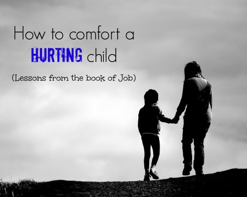 How to Comfort a Hurting Child (Job)