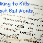 "Talking to Kids about ""Bad"" Words: Tips for Christian Parents"