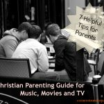A Christian Parenting Guide for Music, Movies and TV – Where Do We Draw the Line?