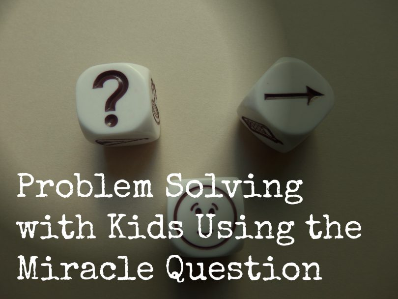 Problems Solving With Kids Using The Miracle Question Cornerstones