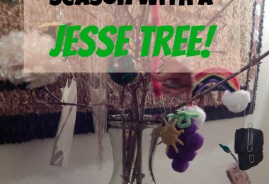 Celebrate the Advent Season with a Jesse Tree!