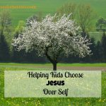 Helping Kids Choose Jesus Over Self (Genesis)