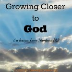 Growing Closer to God (Numbers)