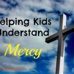 Helping Kids Understand Mercy (2 Samuel)