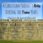 A Christian Parent's Role in the Teen Years (Nehemiah)